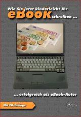 Wie Sie jetzt kinderleicht Ihr eBook schreiben (gebundene Ausgabe)